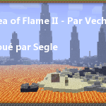 [Série] Segle vs Vechs partie 18 [Sea of Flame II]