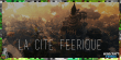 La Cité Féérique