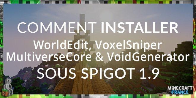 Photo of Installer WorldEdit, VoxelSniper, MultiverseCore et VoidGenerator sous Spigot 1.9