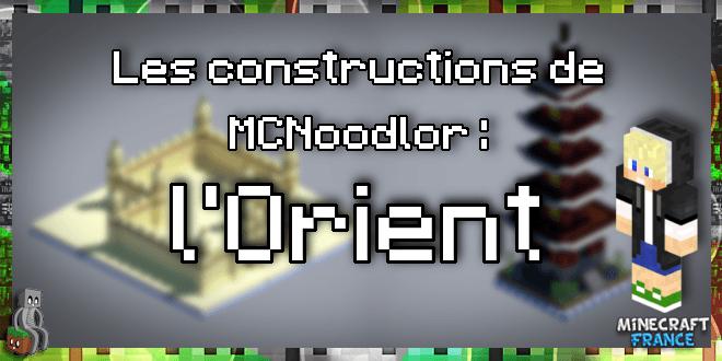 Les constructions de MCNoodlor : l'Orient