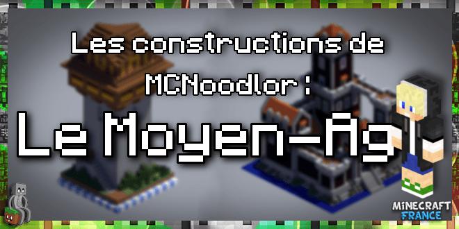 Les constructions de MCNoodlor : Le Moyen-Age