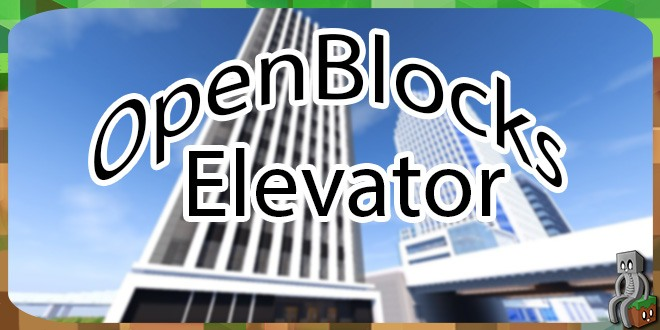 Photo of [Mod] OpenBlocks Elevator [1.8.9 – 1.16.1]