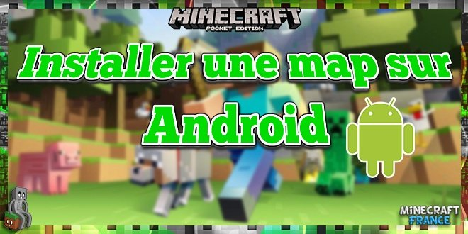 Guides - MCPE] Installer une map sur Android - Minecraft-France on