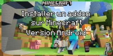 Photo of [Guides – MCPE] Installer un addon sur Android