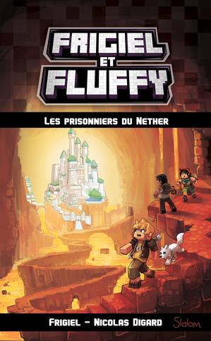 Frigiel et Fluffy : les prisonniers du Nether