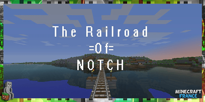 The Railroad of Notch - Une