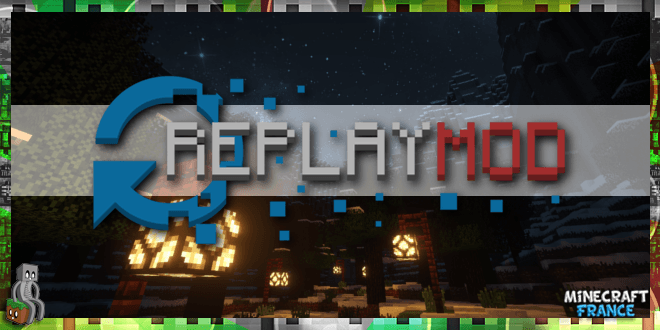 [Mod] Replay Mod [1.8.9 - 1.12] - Minecraft-France