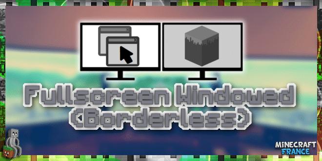 Photo of [Mod] Fullscreen Windowed [1.7.10 – 1.12.2]