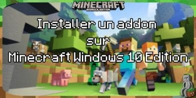 Photo of [Guides – Bedrock] Installer un addon sur Minecraft : Windows 10 Edition