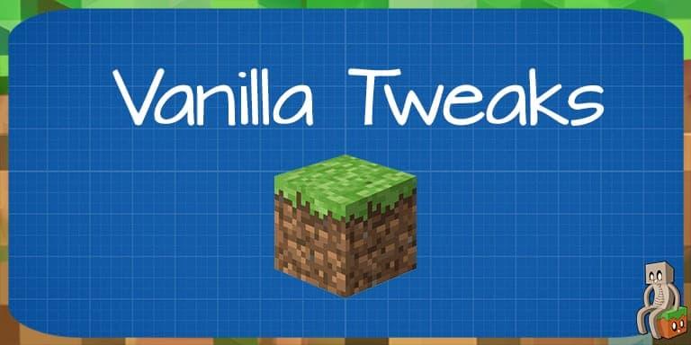 Mod : Vanilla Tweaks [1.12.2 - 1.16.1]