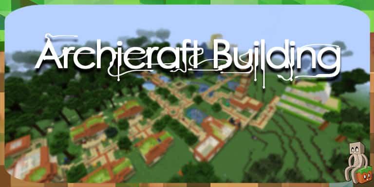 Mod] Archicraft Building [1 12 2] - Minecraft-France