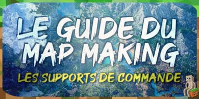 Photo of [Tutoriel] Guide MapMaking : les supports de commande