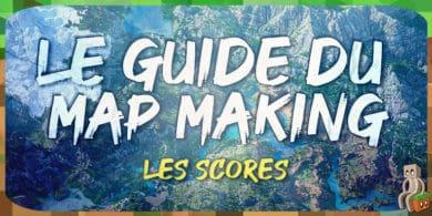 Photo of [Tutoriel] Guide Mapmaking: Les scores