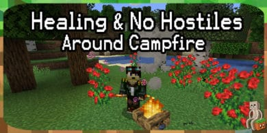 Photo of [Mod] Healing & No Hostiles Around Campfire [1.14.4]