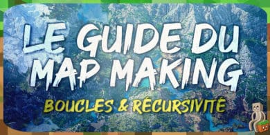 Photo of [Tutoriel] Guide Mapmaking – Boucles et récursivité