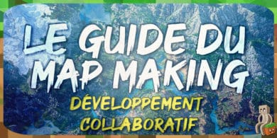 [Tutoriel] Guide Mapmaking : Développement Collaboratif