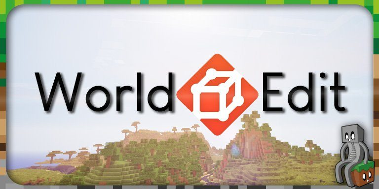 Mod : World Edit [1.7.10 - 1.16.1]