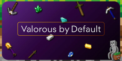 [Resource Pack] Valorous by Default [1.14 – 1.16]