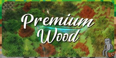 Photo of [Mod] Premium Wood [1.14.4 – 1.16.3]
