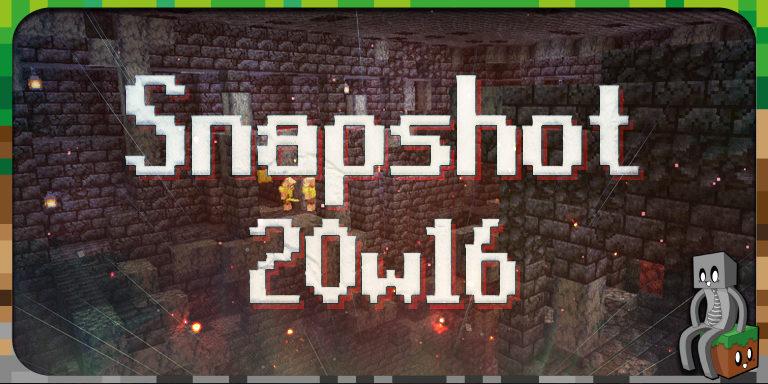 Minecraft 1.16 : Snapshot 20w16a