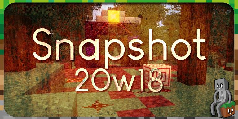 snapshot 20w18 - Minecraft 1.16