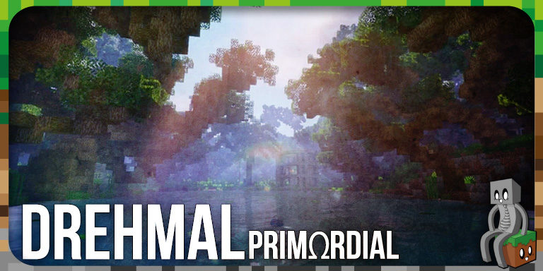 Map : Drehmal v2 : PRIMΩRDIAL [1.15.2]