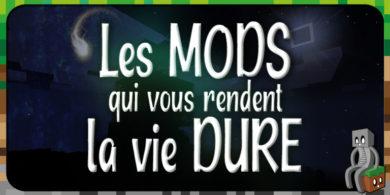 Photo of [Mod] Les mods qui rendent la vie plus dure !