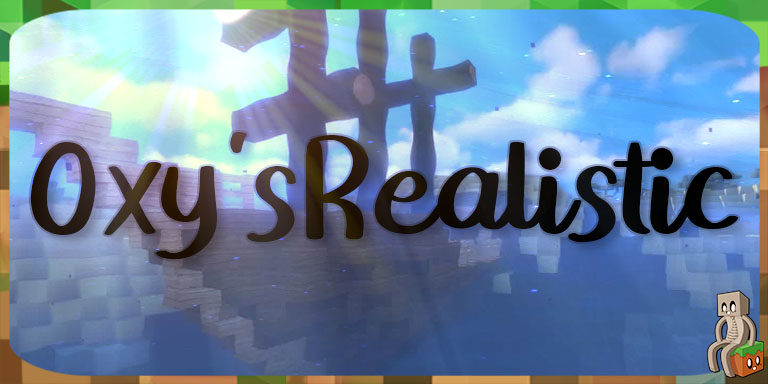 Resource Pack : Oxys Realistic [1.15]