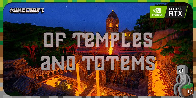 Map : Of Temples and Totems [Bedrock / RTX]