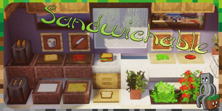 Mod : Sandwichable [1.15.2 - 1.16.2]