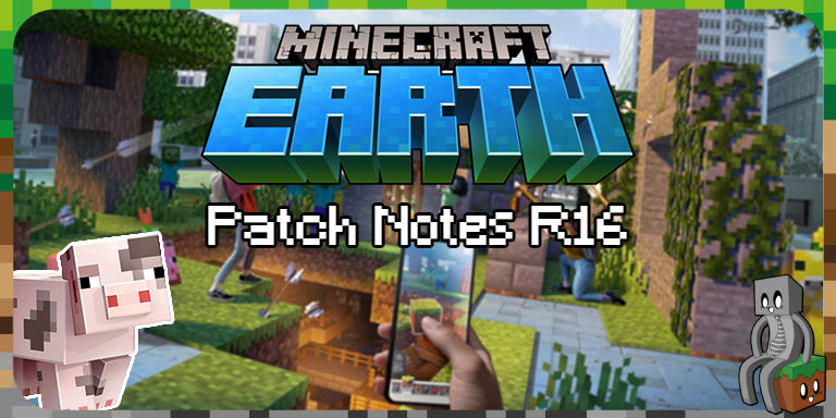 Minecraft Earth : Patch Notes 16