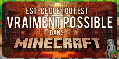 Photo of [Dossier] Est-ce que tout est vraiment possible dans Minecraft ?