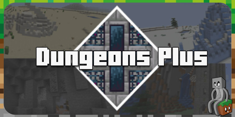 Mod : Dungeons Plus [1.14.4 - 1.16.3]