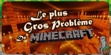 Photo of [Dossier] Le plus gros problème de Minecraft.