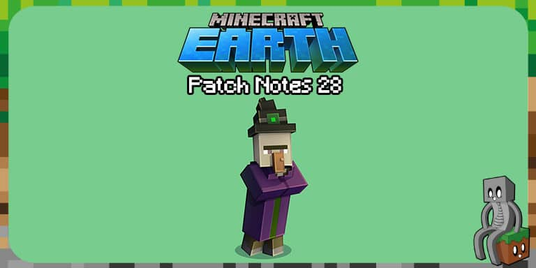 Patch Notes 28 - Minecraft Earth