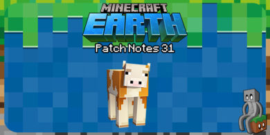 Minecraft Earth : Patch Notes 31